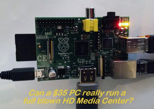 Can a $35 PC really run a full blown HD Media Center?