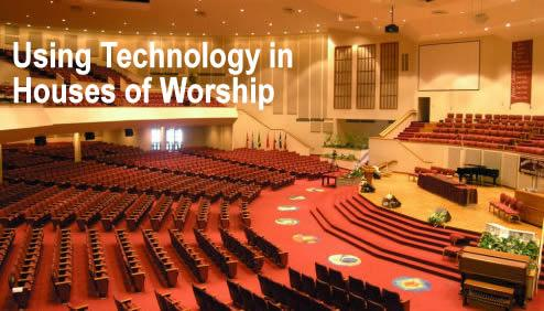 Using Technology in Houses of Worship