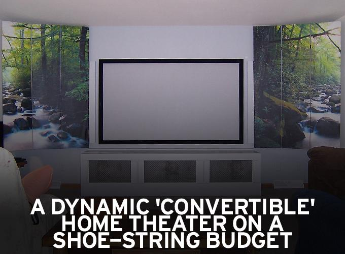 A Dynamic 'Convertible' Home Theater on a Shoe-String Budget
