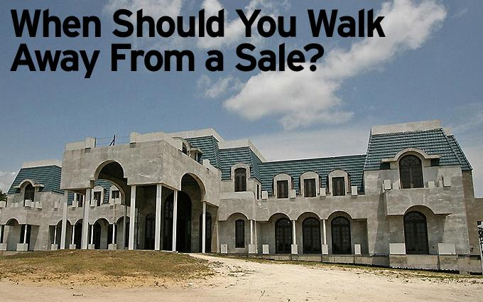 When Should You Walk Away From a Sale?