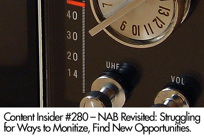 NAB Revisited: Struggling for Ways to Monitize, Find New Opportunities