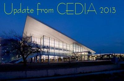 Update from CEDIA 2013
