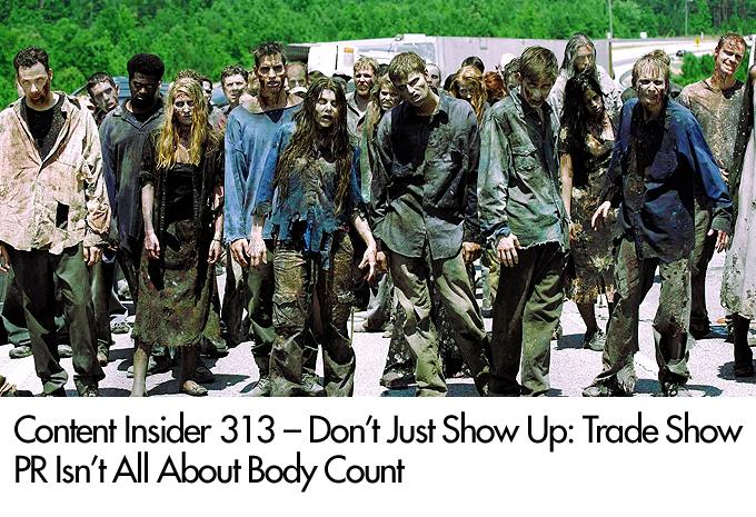 Don't Just Show Up: Trade Show PR Isn't All About Body Count