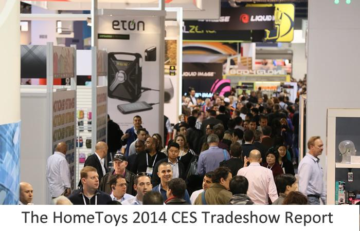The HomeToys CES 2014 Tradeshow Report