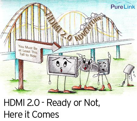 HDMI 2.0 - Ready or Not, Here it Comes