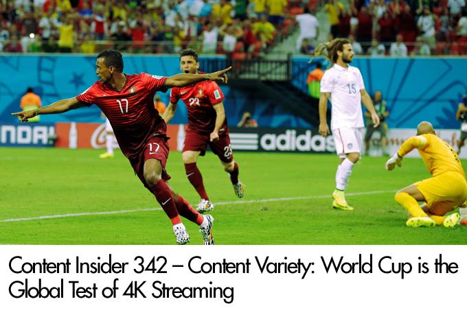 Content Variety: World Cup is the Global Test of 4K Streaming