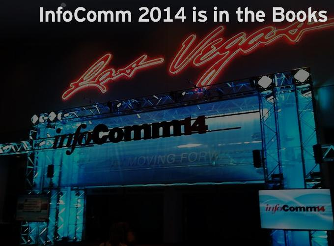 InfoComm 2014 is in the Books