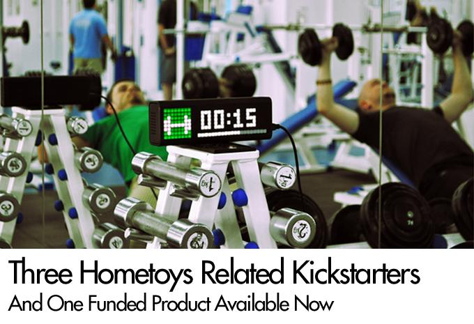 Three Current Hometoys Related Kickstarters And One Funded Product Available Now