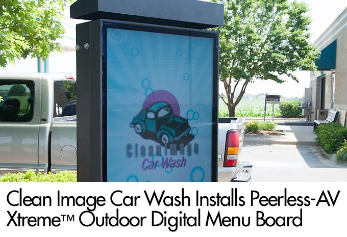 Clean Image Car Wash Installs Peerless-AV Xtreme™ Outdoor Digital Menu Board