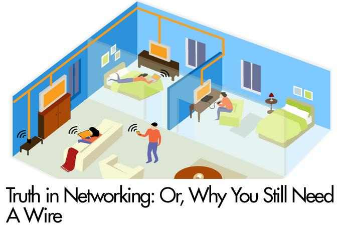 Truth in Networking: Or, Why You Still Need A Wire