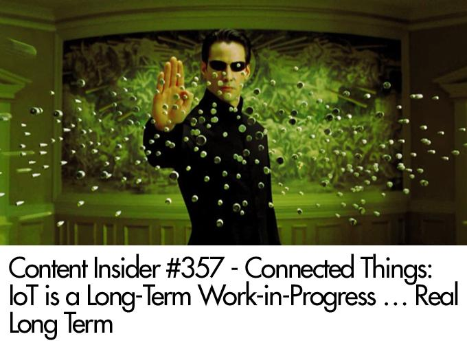 Connected Things: IoT is a Long-Term Work-in-Progress … Real Long Term