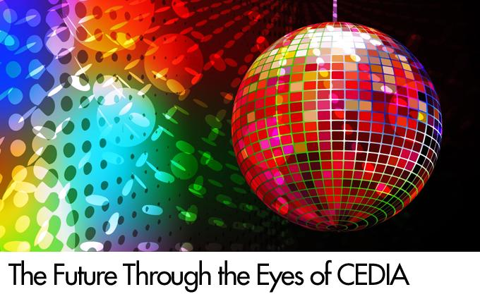 The Future Through the Eyes of CEDIA