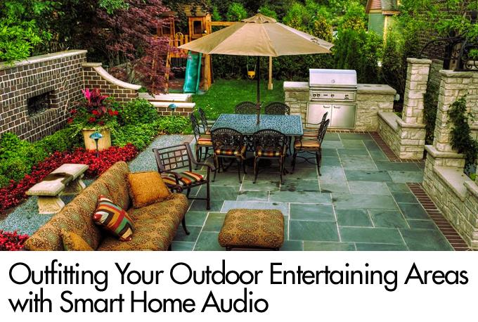 Outfitting Your Outdoor Entertaining Areas with Smart Home Audio