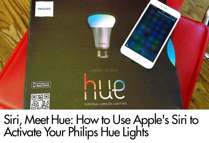 Siri, Meet Hue: How to Use Apple's Siri to Activate Your Philips Hue Lights