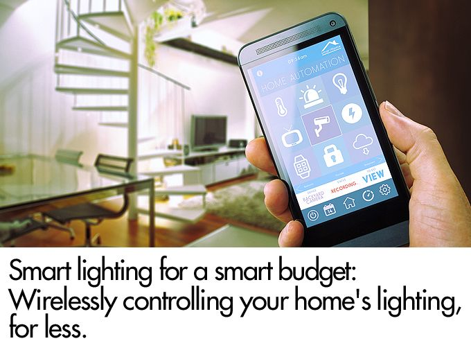 Smart Lighting for a Smart Budget: Wirelessly controlling your home's lighting, for less