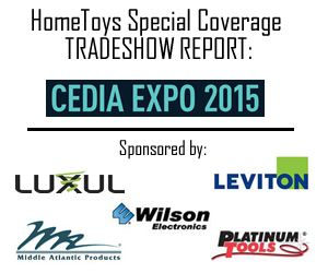HomeToys.com - Tradeshow Report for CEDIA EXPO 2015