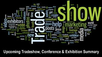 Upcoming Tradeshow, Conference & Exhibition Summary - Feb, March, April & May 2016