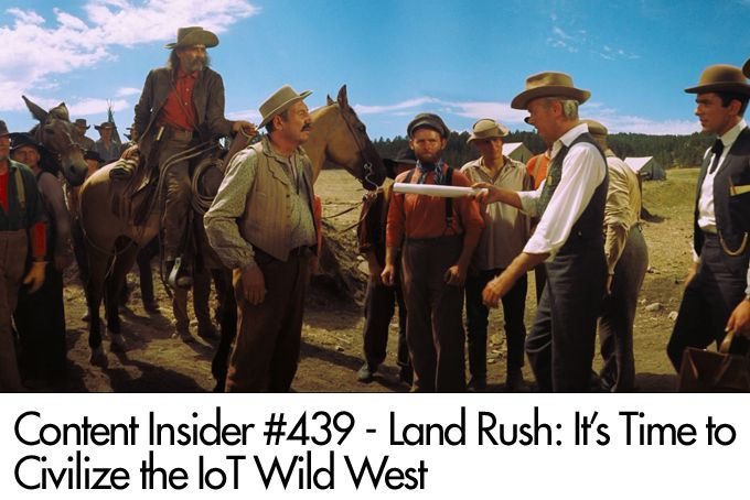 Land Rush: It's Time to Civilize the IoT Wild West