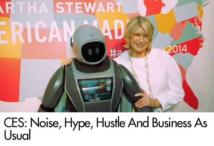 CES: Noise, Hype, Hustle And Business As Usual