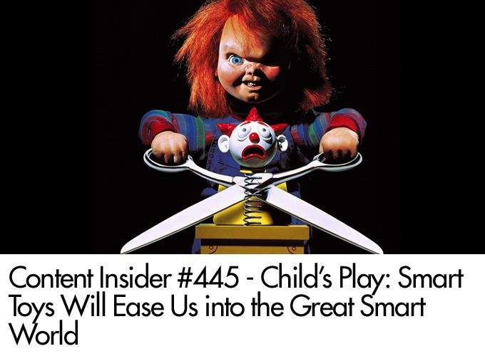 Child's Play: Smart Toys Will Ease Us into the Great Smart World
