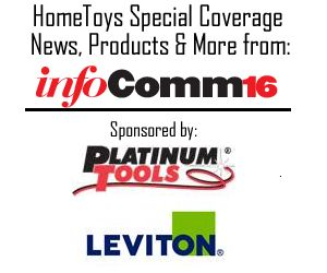 HomeToys.com - Special Tradeshow Coverage of InfoComm 2016.