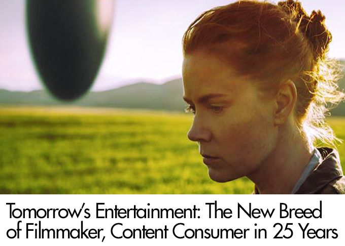 Tomorrow's Entertainment: The New Breed of Filmmaker, Content Consumer in 25 Years