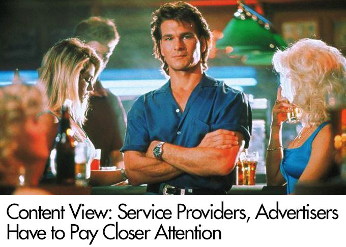 Content View: Service Providers, Advertisers Have to Pay Closer Attention