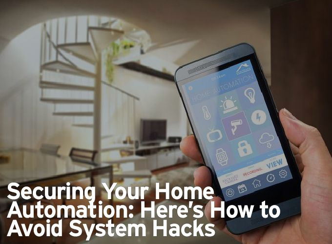 Securing Your Home Automation: Here's How to Avoid System Hacks
