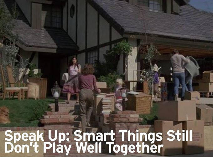 Speak Up: Smart Things Still Don't Play Well Together